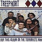 Treephort Buy This Album Or The Terrorists Win