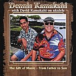 Dennis Kamakahi The Gift Of Music- From Father To Son