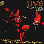Marc Gunn & The Dubliners' Tabby Cats Live At The Cactus Cafe: Cat Songs And Celtic Music