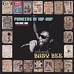 The Chief Rocker Busy Bee Pioneers Of Hip-Hop - Vol One