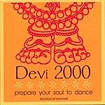 Devi 2000 Prepare Your Soul To Dance