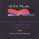 Al Di Meola Diabolic Inventions And Seduction For Solo Guitar, Volume I, Music Of Astor Piazzolla