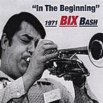 "Bix Beiderbecke Bix 1971 Bash ""in The Beginning"""
