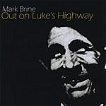 Mark Brine Out On Luke's Highway