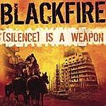 Blackfire [Silence] Is A Weapon (Double Disc Album)