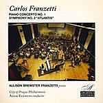 "Carlos Franzetti Piano Concerto No. 1 And Symphony No. 2 ""atlantis"""