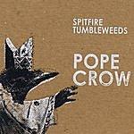 Spitfire Tumbleweeds Pope Crow