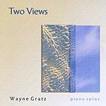 Wayne Gratz Two Views