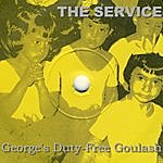 The Service George's Duty-Free Goulash