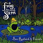 Ben Rudnick A Frog Named Sam