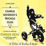 Parker Bent Charlie Davidson's Tricycle Club