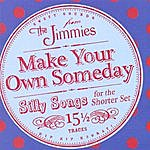 The Jimmies Make Your Own Someday