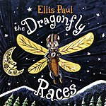 Ellis Paul Ellis Paul-The Dragonfly Races
