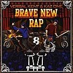 Verbal Kent Brave New Rap