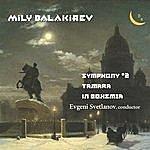 "Evgeny Svetlanov Mily Balakirev: Symphony No. 2, ""Tamara"", ""In Bohemia"""