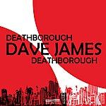 Dave James Deathborough - EP