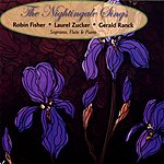 Laurel Zucker The Nightingale Sings For Soprano, Flute And Piano