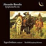 Evgeny Svetlanov Alexander Borodin. Symphonies 1 & 2