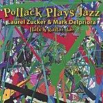Laurel Zucker Pollock Plays Jazz For Flute And Guitar