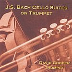 David Cooper J.s. Bach Cello Suites On Trumpet