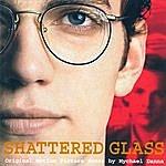 Mychael Danna Shattered Glass