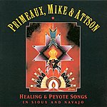 Verdell Primeaux Healing And Peyote Songs In Sioux And Navajo