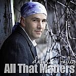 David M. Bailey All That Matters