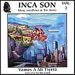 Inca Son (Volume #2) Vamos A Mi Tierra (Let's Go To My Land)