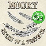 Mocky Birds Of A Feather (Feat. GZA)(3-Track Maxi-Single)