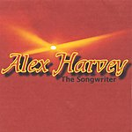 Alex Harvey The Songwriter
