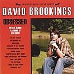 David Brookings Obsessed