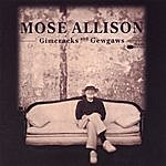 Mose Allison Gimcracks And Gewgaws