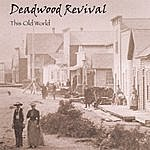Deadwood Revival This Old World