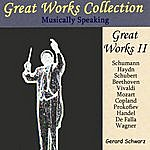Gerard Schwarz Great Works Collection II, Musically Speaking