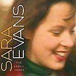 Sara Evans Sara Evans (The Early Years)