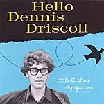 Dennis Driscoll Hello Dennis Driscoll