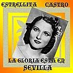 Estrellita Castro La Gloria Está En Sevilla