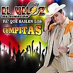 El Veloz De Sinaloa Pa Que Bailen Los Cumpitas