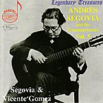 Andrés Segovia Andres Segovia & His Contemporaries Vol. 5