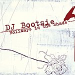 DJ Bootsie Holidays In The Shade