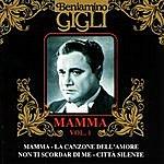 Beniamino Gigli Mamma Vol. 1