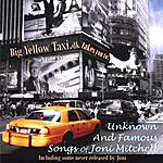 Big Yellow Taxi Unknown And Famous Songs Of Joni Mitchell