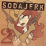 Sodajerk Sodajerk 2