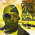 Earatik Statik The Good, The Bad & The Ugly
