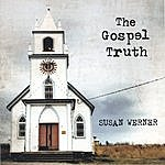 Susan Werner The Gospel Truth