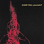 CKY Camp Kill Yourself, Vol.1