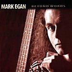 Mark Egan Beyond Words