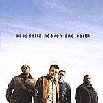 Acappella Heaven And Earth