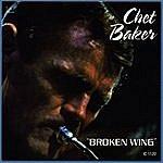 Chet Baker Broken Wing