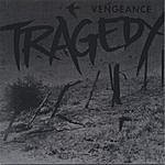 Tragedy Vengeance